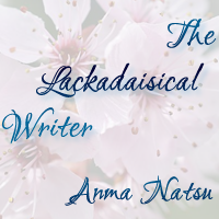 The Lackadaisical Writer