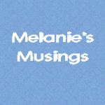 Melanie's Musings